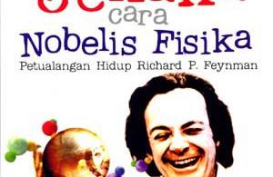 cerdas jenaka cara nobelis 1 300x195 » Resensi buku : Cerdas Jenaka cara Nobelis Fisika - Petualangan hidup Richard P. Feynmann