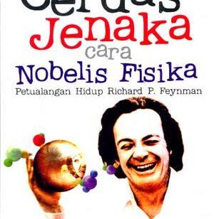 cerdas jenaka cara nobelis 1 300x308 » Resensi buku : Cerdas Jenaka cara Nobelis Fisika - Petualangan hidup Richard P. Feynmann