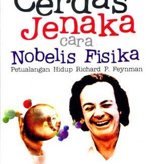 cerdas jenaka cara nobelis 1 300x325 » Resensi buku : Cerdas Jenaka cara Nobelis Fisika - Petualangan hidup Richard P. Feynmann