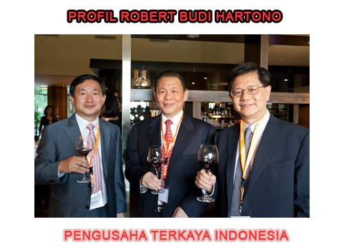 profil singkat robert budi hartono pengusaha terkaya indonesia » Biografi Robert Budi Hartono, Pengusaha Terkaya Indonesia