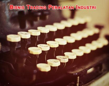 tips bisnis trading peralatan industri untuk pabrik 415x325 » Ini Langkah Mudah Memulai Bisnis Trading Peralatan Industri