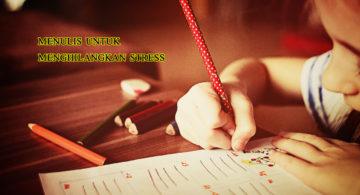 menulis untuk menurunkan beban stress 360x195 » Melepas Beban Hidup dan Stress Lewat Tulisan