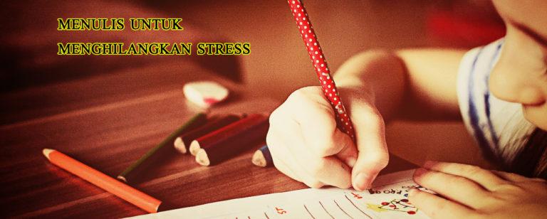 menulis untuk menurunkan beban stress 768x308 » Melepas Beban Hidup dan Stress Lewat Tulisan