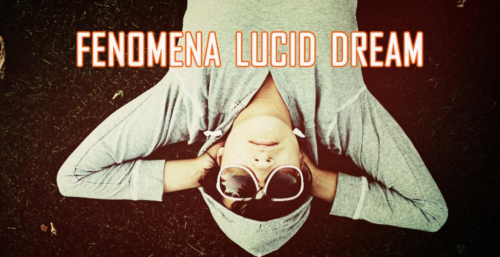 memahami fenomena lucid dream atau mimpi sadar 1024x527 » Fenomena Lucid Dream, Berpetualang dalam Alam Mimpi
